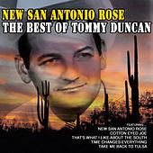 New San Antonio Rose: The Best of Tommy Duncan by Tommy Duncan