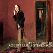 Short Stories By Robert Louis Stevenson by Various Artists