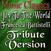 Joy to the World (Francesca Battistelli Tribute Version) by Music Classics