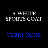 A White Sports Coat by Terry Dene