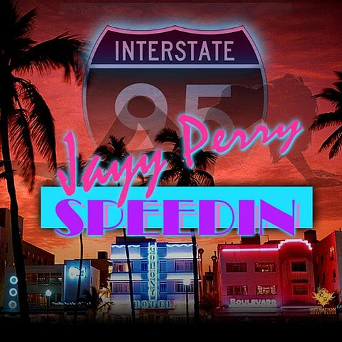 Speedin' by Jayy Perry