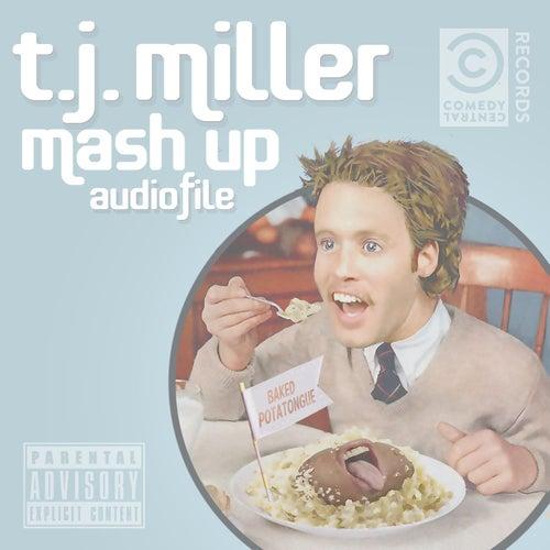 Mash Up Audiofile by TJ Miller