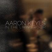 In The Living Room by Aaron Keyes