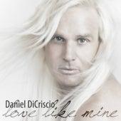 Love Like Mine - Single de Daniel DiCriscio