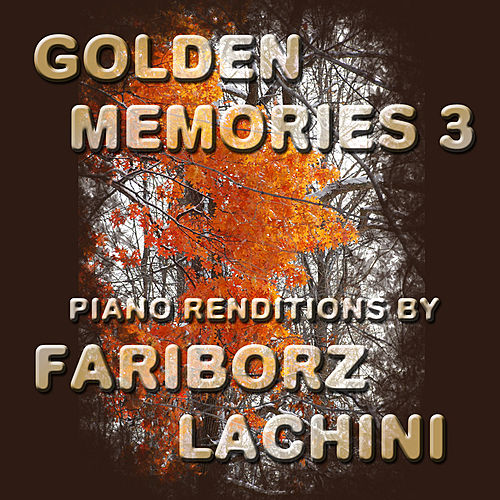 Golden Memories 3 by Fariborz Lachini