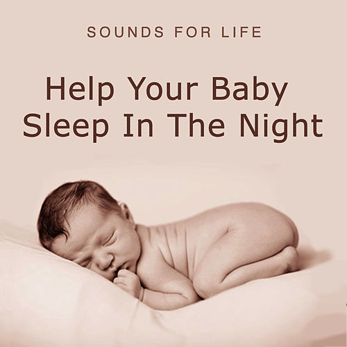 Help Your Baby Sleep In The Night by Sounds for Life