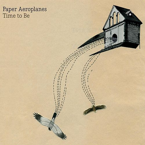 Time to Be (EP) by Paper Aeroplanes