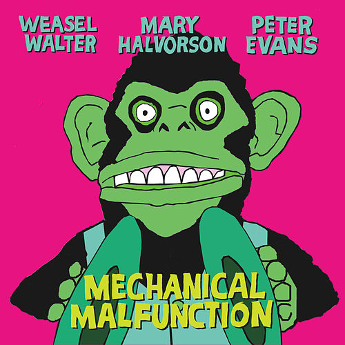 Mechanical Malfunction by Mary Halvorson