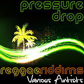Pressure Drop: Reggae Riddims by Various Artists