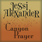 Canyon Prayer by Jessi Alexander