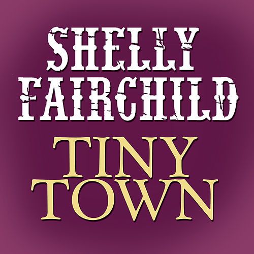 Tiny Town by Shelly Fairchild
