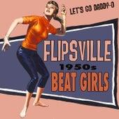 Flipsville: 1950s Beat Girls by Various Artists