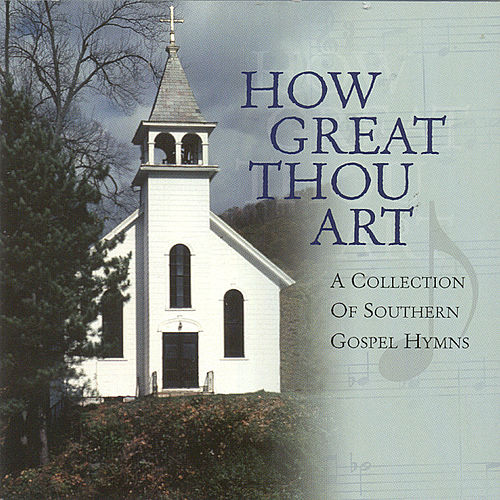 How Great Thou Art: A Collection Of Southern... by Various Artists