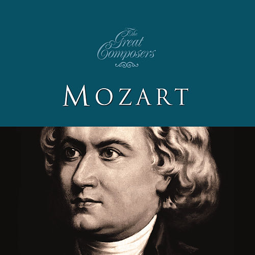 The Great Composers… Mozart by Various Artists