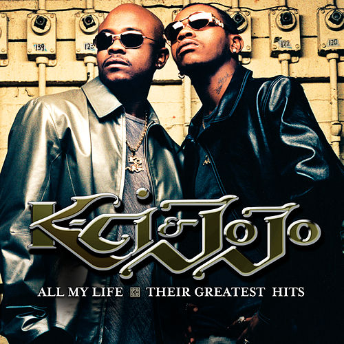 All My Life: Their Greatest Hits by K-Ci & Jo-Jo
