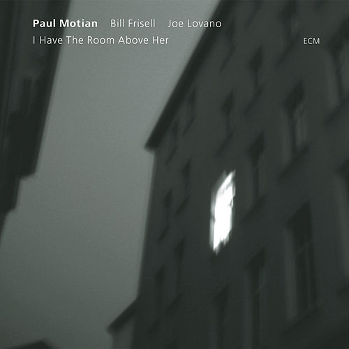 I Have The Room Above Her by Paul Motian