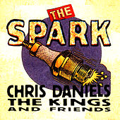 The Spark by Chris Daniels & The Kings