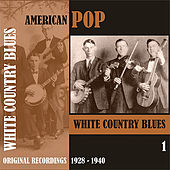 American Pop / White Country Blues, Volume 1 [1928 - 1940] by Various Artists