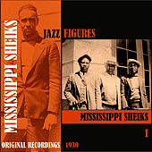 Jazz Figures / Mississippi Sheiks (1930), Volume 1 de Mississippi Sheiks