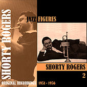 Jazz Figures / Shorty Rogers (1951-1956). Volume 2 di Shorty Rogers