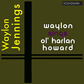 Waylon Sings Ol' Harlan Howard in Stereo de Waylon Jennings