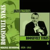 Jazz Figures / Roosevelt Sykes, (1939 - 1941), Volume 6 by Roosevelt Sykes