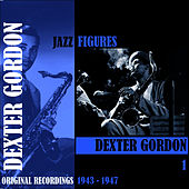 Jazz Figures / Dexter Gordon, Volume 1 (1943-1947) von Dexter Gordon