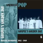 American Pop / Gospel's Golden Age, Volume 6 [1945 - 1959) von Various Artists