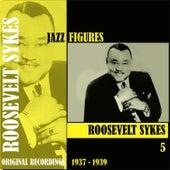 Jazz Figures / Roosevelt Sykes, (1936 - 1939), Volume 5 by Roosevelt Sykes