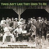 Times Ain't Like They Used to Be, Vol. 8: Early American Rural Music by Various Artists