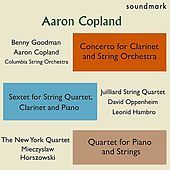 Copland Premieres: Concerto for Clarinet & String Orchestra, Sextet for String Qt, Clarinet & Piano, Qt. for Piano & Strings by Various Artists