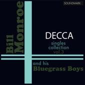 Bill Monroe Decca Singles Collection - Vol. 3 by Bill Monroe