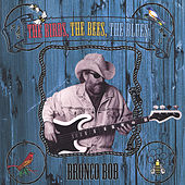 The Birds The Bees The Blues by Bronco Bob