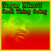 Good Thing Going - The Greatest Hits of Sugar Minott by Sugar Minott
