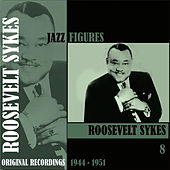 Jazz Figures / Roosevelt Sykes, (1944 - 1951), Volume 8 by Roosevelt Sykes