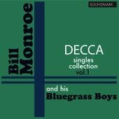 Bill Monroe Decca Singles Collection, vol. 1 by Bill Monroe