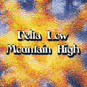 Delta Low ~ Mountain High by Blue Mother Tupelo