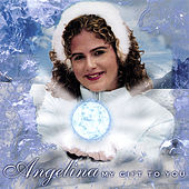 My Gift To You by Angelina