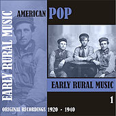 American Pop / Early Rural Music, Volume 1 [1920 - 1940) by Various Artists