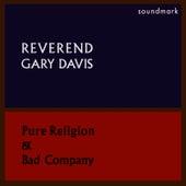 Pure Religion and Bad Company de Reverend Gary Davis