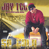 So Cold by Jay Tee