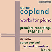 Copland: Works for Piano - Premiere Recordings, 1945-1949, played by Aaron Copland, Leonard Bernstein, and Leo Smit von Various Artists