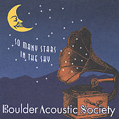 So Many Stars In The Sky by Boulder Acoustic Society