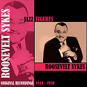 Jazz Figures / Roosevelt Sykes (1944 -1950) by Roosevelt Sykes