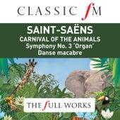 Saint Saens: Carnival of The The Animals / Organ Symphony (Classic FM: The Full Works) by Choeur de l'Orchestre Symphonique de Montréal