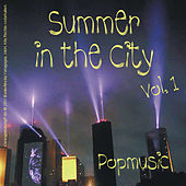 Summer in the City - Popmusic, Vol. 1 de Various Artists