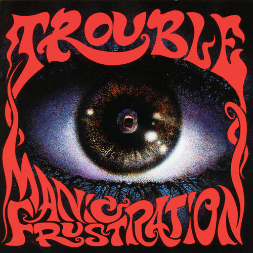 Manic Frustration by Trouble