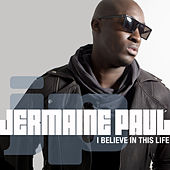 I Believe In This Life by Jermaine Paul