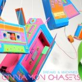 Dreams & Machines de Cinnamon Chasers