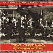 The Golden Era of the German Dance Orchestra: Corny Ostermann (1938-1943) de Various Artists